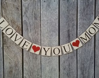 Mother's day banner, love you mom banner, happy mothers day banner, mothers day banner, love banner, mothers day love banner, photo prop