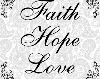 SVG, EPS, PNG Cut file, Faith Hope Love cut file, Svg sayings, home svg cut file, cricut, silhouette cut file, scrapbook file
