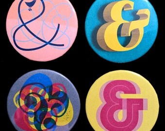 "More typographic ampersands, 2 1/4"" (2.25"") pinback buttons or magnets, set of four"
