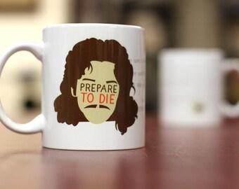 Prepare to Die - Mug