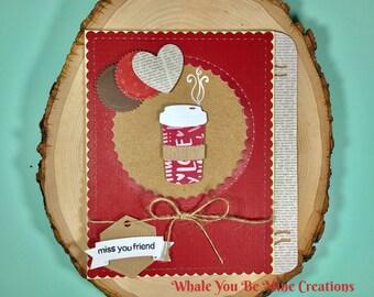 Miss you Latte! Handmade card! A2