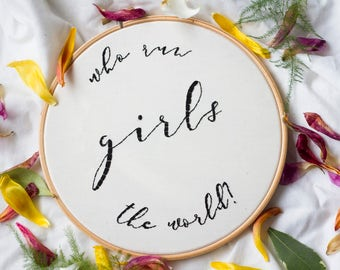 Who Run The World? 8'' Embroidery Hoop