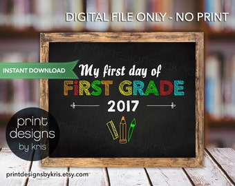 First Day of FIRST GRADE Sign - First Day of School Sign - Photo Prop - 1st Day of School Printable - Chalkboard Sign Instant Download