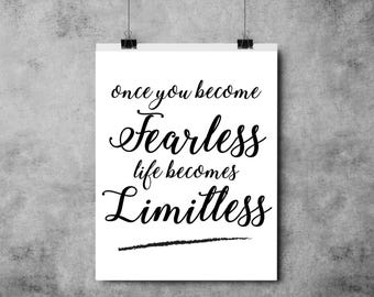 Once You Become Fearless Life Becomes Limitless - Motivational - Black and White Print - Monochrome - A3/A4