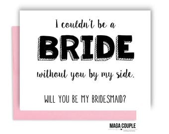 Will You Be My Bridesmaid?, I Couldn't Be a Bride, Bridesmaid Proposal Card, Bridesmaid Cards, Bridesmaid Gifts