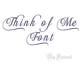 Think of Me Embroidery Font Designs 6 size Instant Download
