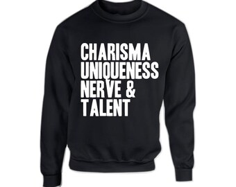 Charisma Uniqueness Nerve & Talent CUNT Rupaul Sweater- Black or White - LGBT - Rupaul Drag Race