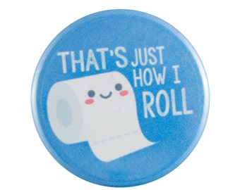 """How I Roll 1.25"""" Button Pin"""