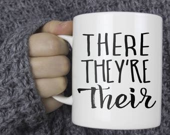 There, They're, Their - English Teacher Mug, Funny Grammar Mug, Teacher Appreciation, Favorite Teacher Gift, End of School Year