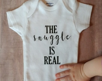 The Snuggle Is Real- Baby Onesie