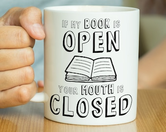 If My Book Is Open Your Mouth Is Closed - Book Lover Gift, Book Lover Mug, Introvert Gift, Gift For Book Lover, Literary Mug, Literary Gift