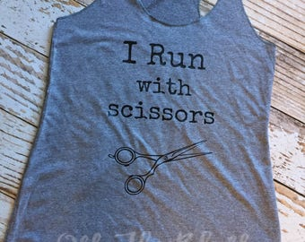 I Run With Scissors gray racerback tank top, Hairstylist Tank top
