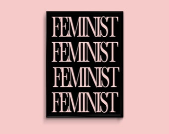 Feminist Type Printable Wall Art, pink, black, feminist wall art, typography, feminist slogan, feminist quote, gifts for feminist
