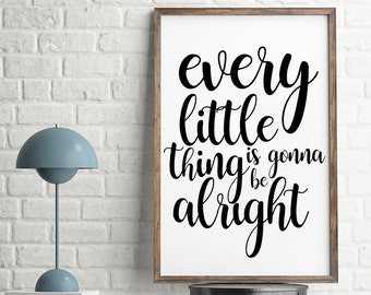 Every Little Thing Is Gonna Be Alright, Be Alright, Positive Quotes, Positive Affirmation, Positive Thinking, Positive Art Decor, pdf prints