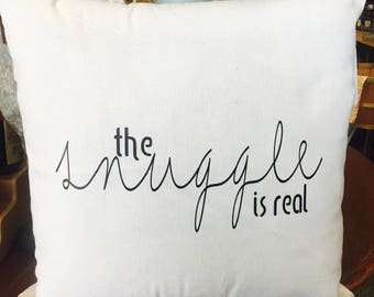 The snuggle is real pillow cover *free shipping