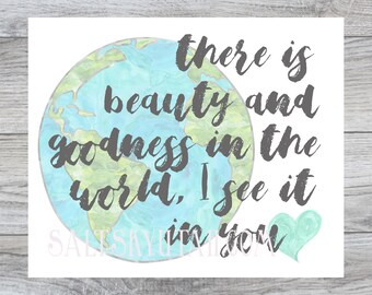 Goodness in the World, encouragement printable, downloadable art, home decor printable