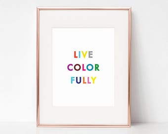 Live Colorfully, 11x14 Digital Download Prints, Wall Art, Home Office, Kate Spade, Arbor Grace Collections