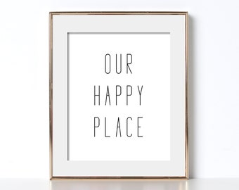 Typography Poster Printable Art Our Happy Place Phrase Black and White Typography Print Our Happy Place Positive Quote Inspirational Art