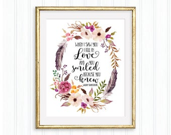 When I saw you I fell in love, and you smiled because you knew, William Shakespeare, Printable Quote,Floral Wall Art,Wedding gift,Love quote