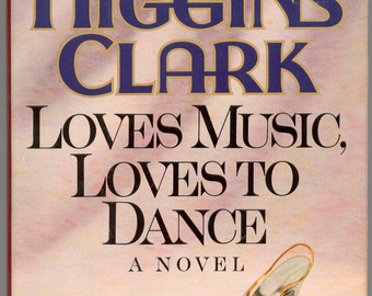 Loves Music, Loves to Dance by Mary Higgins Clark (1991, Hardcover)