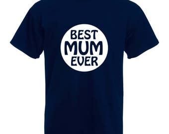 Best Mum Ever Mothers Day T-Shirt | Mothers Day Tshirt, Best Mum Ever T-Shirt, Mothers Day Present