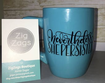 Nevertheless, She Persisted Aqua/Teal/Blue Coffee Mug