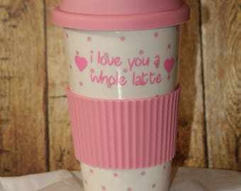 "Travel coffee mug that says ""I love you a latte"""