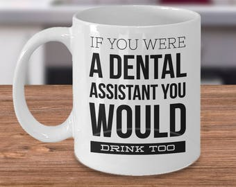 Funny Dental Assistant Mug - Ceramic Dental Mug - Mug For Dental Assistants - Dental Profession Gifts