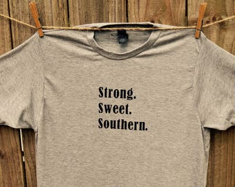 Strong. Sweet. Southern. Tee ONLY