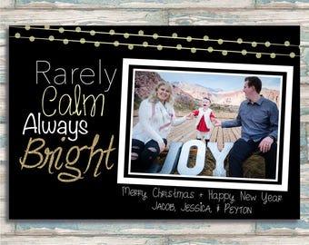 Rarely Calm Always Bright Holiday Card - Greeting - Christmas Card - Hanukkah Card - Kwanzaa Card