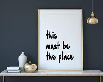 This Must Be The Place Handwritten Typography Wall Art Print, Wall Decor, Instant Digital Download