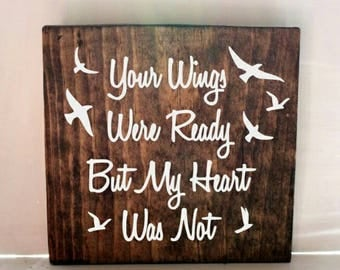 Your wings were ready but our hearts were not sign, memory sign, rustic sign, memorial sign, in remembrance