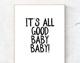 It's all good baby baby | Notorious B.I.G. | Printable | 8.5x11 | 8x10
