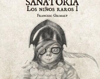 SANATORIA, Weird kids, Steampunk, Steampunk story, Geek pride, Children's psychology, Steampunk children, Children books, Peculiar kids