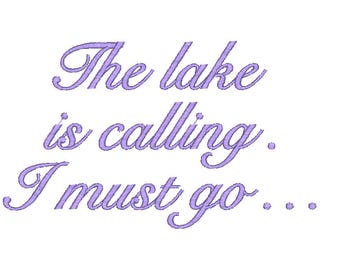 The Lake Is Calling. I Must Go Machine Embroidery Design, 2 sizes, Lake embroidery pattern, Lake embroidery design, saying design