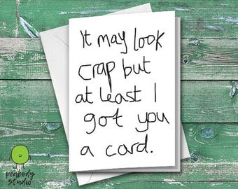 It May Look Crap Funny Greeting Card - Birthday, Anniversary, Valentines, Love, Cute, Peabody Studio Card