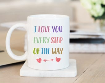 I Love You Every Step Of The Way Father's day Mug, Father Day Gifts