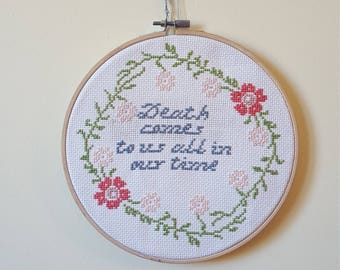 Death comes to us all in our time cross stitch