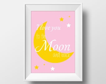I Love you to the Moon, Print for children's and babies room, nursery decor.