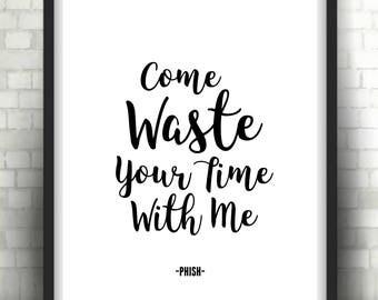 PHISH - Waste LYRICS QUOTE Downloadable Print Poster Art - Love Song/Wedding