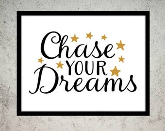 Custom Quote Print  Fun Text   Wall Art  Poster Print  Chase Dreams  Decor  Gift  Funny Quote Print  Home Decor  Typography Print   Gift