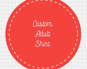 Custom Adult Shirt