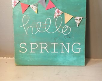 Hello Spring handmade sign