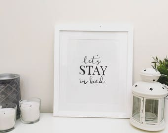 Lets stay in bed monochrome print