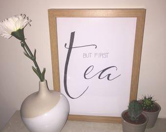 Handmade 'But First Tea' prints