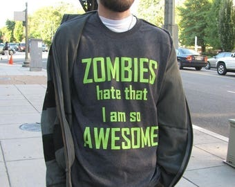 SALE Medium Zombies Hate that I am so Awesome MensDark Black Shirt