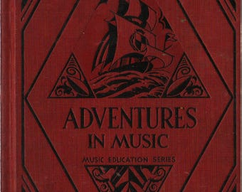 Adventures in Music Music Education Series - 1931 - Vintage Text Book
