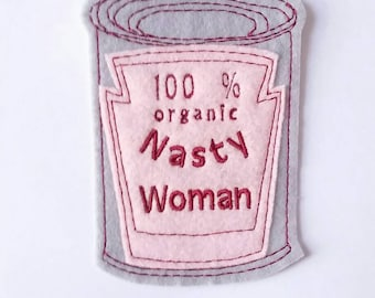 Iron on Patch Can of 100% organic Nasty Woman Applique in Pink  - patches for jackets  - felt patch - gag gift - embroidered patch - patches