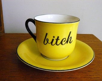Bitch hand painted vintage china teacup and saucer set recycled humor bitchy teatime