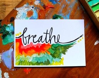 SALE - breathe - 4 x 6 inches